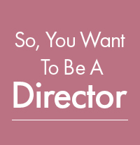 SYD - So, You Want to be a Director (C)